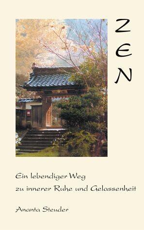 Zen – Ein lebendiger Weg zu innerer Ruhe und Gelassenheit
